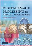 Digital Image Processing for Medical Applications, Dougherty, Geoff, 0521860857