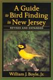 A Guide to Bird Finding in New Jersey, William  J.  Jr. Boyle, 0813530857