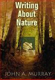 Writing about Nature, John A. Murray, 0826330851