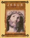 Jesus the Jew No One Knows, D. Smith, 1477690859