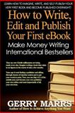How to Write, Edit, and Self-Publish Your First EBook, Gerry Marrs, 1499300859