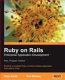 Ruby on Rails Enterprise Application Development, Elliot Smith and Rob Nichols, 1847190855