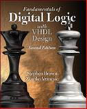 Fundamentals of Digital Logic with VHDL Design, Brown, Stephen D. and Vranesic, Zvonko G., 0072460857
