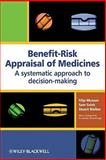 Benefit-Risk Appraisal of Medicines : A Systematic Approach to Decision-Making, Salek, Sam and Mussen, Filip, 0470060859
