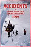 Accidents in North American Mountaineering, 1999, American Alpine Club, 0930410858