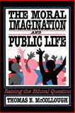 The Moral Imagination and Public Life 9780934540858