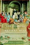 The Closing of the Western Mind, Charles Freeman, 140004085X