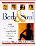 Body and Soul : The Black Woman's Guide to Physical Health and Emotional Well-Being, , 0060950854