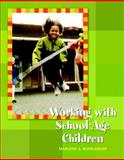 Working with School-Age Children, Marlene Bumgarner, 0132080850