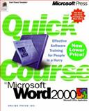 Quick Course in Microsoft Word 2000, Online Press, Inc. Staff, 0735610851