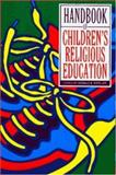 Handbook of Children's Religious Education, , 0891350853