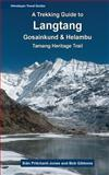 A Trekking Guide to Langtang, Siân Pritchard-Jones and Bob Gibbons, 1497540852