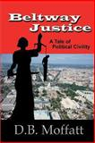 Beltway Justice, David Moffatt, 159630085X