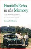 Footfalls Echo in the Memory : A Life with the Colonial Education Service and the British Council in Asia, Bickley, Verner C., 1848850859