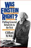 Was Einstein Right?, Clifford M. Will, 0465090869