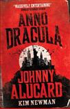 Anno Dracula - Johnny Alucard, Kim Newman, 0857680862