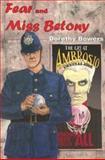 Fear and Miss Betony, Dorothy Bowers, 0915230860