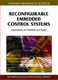 Reconfigurable Embedded Control Systems : Applications for Flexibility and Agility, Mohamed Khalgui, 160960086X