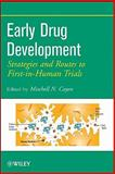 Early Drug Development : Strategies and Routes to First-in-Human Trials, , 0470170867