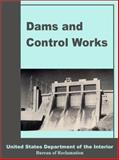 Dams and Control Works, United States Department of the Interior and Bureau of Reclamation, 0894990861