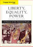 Cengage Advantage Books: Liberty, Equality, Power : A History of the American People, Murrin, John M. and Johnson, Paul E., 111183086X