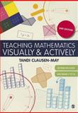 Teaching Mathematics Visually and Actively, Clausen-May, Tandi, 144624086X