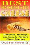 Best Homemade Cheese, Olivia Recipes, 1500380865