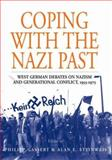 Coping with the Nazi Past : West German Debates on Nazism and Generational Conflict, 1955-1975, , 1845450868