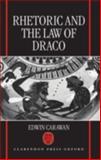 Rhetoric and the Law of Draco, Carawan, Edwin, 0198150865