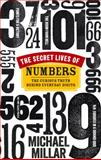 The Secret Lives of Numbers, Michael Millar, 075354086X