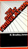 The Great Tribulation, R. Bradley Jones, 0801050863