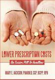 Lower Prescription Costs, Mary E. Jackson, 1449060862