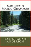 Mountain Maidu Grammar, Karen Anderson, 1495360865
