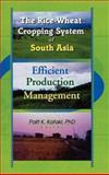 The Rice-Wheat Cropping System of South Asia : Efficient Production Management, Palit Kataki, Suresh Chandra Babu, 1560220864