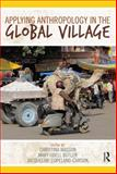 Applying Anthropology in the Global Village 9781611320862