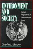 Environment and Society : Human Perspectives on Environmental Issues, Harper, Charles L., 0136690866