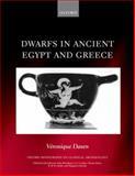 Dwarfs in Ancient Egypt and Greece, Veronique Dasen, 0199680868