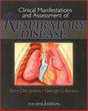 Clinical Manifestations and Assessment of Respiratory Disease, Des Jardins, Terry R. and Burton, George G., 0323010865