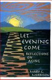 Let Evening Come, Mary C. Morrison, 0385490860