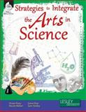Strategies to Integrate the Arts in Science, Vivian Poey and Sam Smiley, 1425810861
