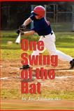 One Swing of the Bat, Joe Jankowski, 1470120860