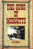The Guns of Morgette, G. G. Boyer, 1477840869