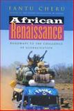 African Renaissance : Roadmaps to the Challenge of Globalization, Cheru, Fantu, 1842770861