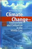Climate Change : Environment and Civilization in the Middle East, Issar, Arie S. and Zohar, Mattanyah, 3540210865