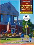 The Community College Experience, Brief Edition, Baldwin, Amy, 0132480867