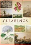 Clearings : Six Colonial Gardeners and Their Landscapes, Fox, Paul, 0522850863