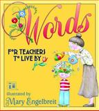 Words for Teachers to Live By, Mary Engelbreit, 0740720864
