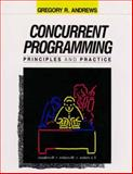 Concurrent Programming : Principles and Practice, Andrews, Gregory R., 0805300864
