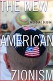 The New American Zionism, Sasson, Theodore, 0814760864