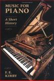 Music for Piano, F. E. Kirby, 0931340861